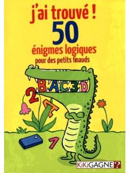J'ai Trouvé, 50 Énigmes Logiques pour des Petits Finauds