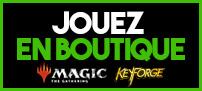 Voir nos événements Magic et Keyforge